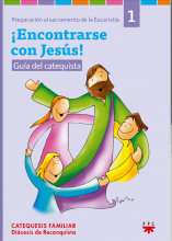 Encontrarse con Jesús 1.Catequesis familiar. Libro del catequista